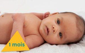 Bébé 1 mois tout ce qu'il faut savoir